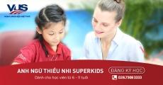 CHƯƠNG TRÌNH ANH NGỮ THIẾU NHI SUPERKIDS (TỪ 6 ĐẾN 11 TUỔI)